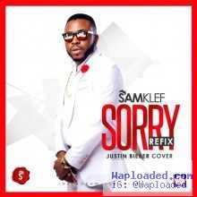 Samklef - Sorry Refix (Justin Bieber Cover)
